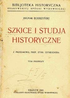 Szkice i studja historyczne. T. 1