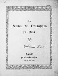 Der Neubau der Volksschule zu Oels. Festschrift zur Einweihungsfeier am 17 März 1913.