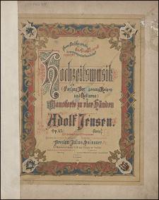 Hochzeitsmusik (Festzug, Brautgesang, Reigen, Notturno) : für Pianoforte zu vier Händen : op. 45.