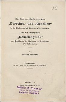 """Die Blei- und Kupfererzgruben """"Dorothea"""" und """"Gesellen"""" in den Bleibergen bei Jannowitz (Riesengebirge) und die Arsengrube """"Gesellenglück"""" am Ostabhange der Bleiberge bei Rudelstadt (Kr. Bolkenhain)."""