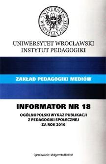 Ogólnopolski Wykaz Publikacji z Pedagogiki Społecznej za rok 2010 : informator nr 18