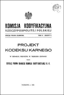 Komisja Kodyfikacyjna Rzeczypospolitej Polskiej. Sekcja Prawa Karnego. T. 5, z. 5