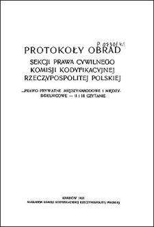 Protokoły obrad Sekcji prawa cywilnego Komisjii Kodyfikacyjnej Rzeczpospolitej Polskiej : prawo prywatne międzynarodowe i międzydzielnicowe : II i III czytanie