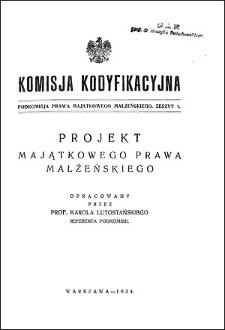 Komisja Kodyfikacyjna. Podkomisja Prawa Majątkowego Małżeńskiego. Z. 1