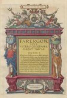 Parergon sive veteris geographiae aliquot tabulae. [Acced.] Nomenclator Ptolemaicus