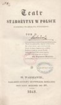 Teatr starożytny w Polsce Kazimiérza Władysława Wójcickiego. T. 2