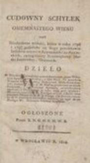 Cudowny schyłek osiemnastego wieku czyli Niesłychane widoki, które w roku 1796 i 1797 podobało się Bogu przedstawić ludzkim oczom w Rzymskich i za-Rzymskich, szczególniey Nayświętszey Matki Jezusowey, Obrazach
