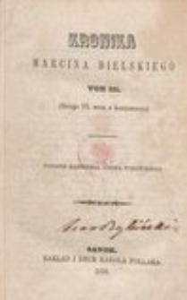 Kronika Marcina Bielskiego. T. 3 (Księga 6 wraz z kontynuacją)
