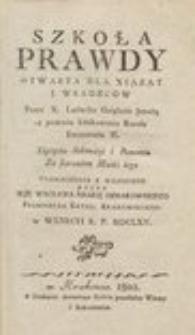 Szkoła prawdy otwarta dla xiążąt i władzców przez X. Ludwika Guiglaris Jezuitę z powodu Edukowania Karola Emmanuela II. Xiążęcia Sabaudyi i Piemontu za staraniem Matki iego. T.1