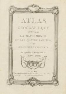 Atlas geographique contenant La Mappemonde et les quatre partie avec les differents etats