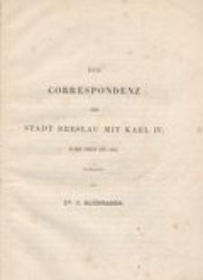 Die Correspondenz der Stadt Breslau mit Karl IV in den Jahren 1347-1355