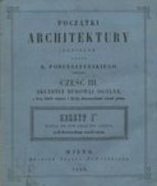 Początki architektury : dla użytku młodzi akademickiéy. Cz.1