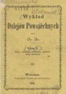 Wykład dziejów powszechnych. T. 1, Wstęp, chronologia historyczna, historyka. Dzieje starożytne