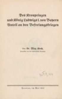 Des Kronprinzen und König Ludwigs I. von Bayern Anteil an den Befreiungskriegen