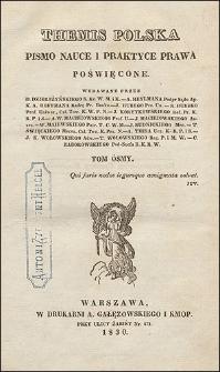 Themis Polska : Pismo Nauce i Praktyce Prawa Poświȩcone. T. 8
