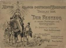 VIII. Allgemeines Deutsches Turnfest, Breslau 1894. Der Festzug in seinen Festwagen und Kostümgruppen