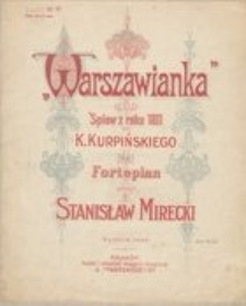Warszawianka : śpiew z roku 1931 K. Kurpińskiego na fortepian ułożył Stanisław Mirecki. Wydanie nowe.