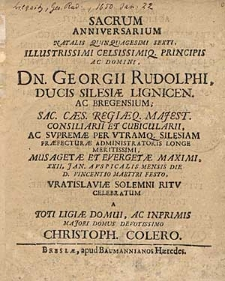 Sacrum Anniversarium Natalis Quinquagesimi Sexti [...] Georgii Rudolphi [...] XXII Jan. [...] Celebratum / a [...] Christoph. Colero.