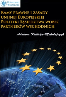 Ramy prawne izasady unijnej Europejskiej Polityki Sąsiedztwa wobec partnerów wschodnich