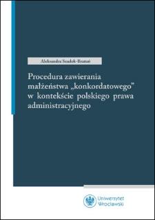 """Procedura zawierania małżeństwa """"konkordatowego"""" w kontekście polskiego prawa administracyjnego"""