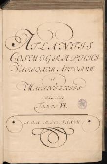 [Atlantis Cosmographici Variorum Autorum a Machnizkiis collecti Tomus VI - Karta tytułowa]
