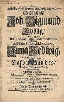 Als der Wol-Edle [...] Herr Joh. Sigmund Koblig [...] mit [...] Anna Hedwig [...] Caspar Haudes [...] Tochter sich Anno 1711. den 24. Novembr [...] copuliren liess / wolte [...] alles Glücke wünschen [...] Johann Christian Leubscher [...].