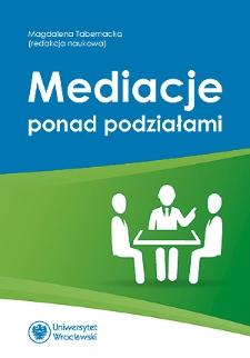 Mediacje – przeciwdziałanie podziałom w praktyce stosowania prawa