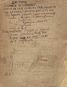 Epitome historiae universalis rerum ab orbe condito praecipuarum usque ad Ferdinandum III; Astronomiae et cosmographiae principia; Commentarius in Plinium conscriptus 1571-1576