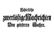Schlesische zuverläßige Nachrichten Von gelehrten Sachen. 1756-10-04 Nr 33