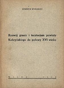 Rozwój granic i terytorjum powiatu Kobryńskiego do połowy XVI wieku