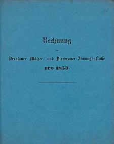 Rechnung bei der Breslauer Mälzer- und Bierbrauer-Mittels-Kasse pro 1853