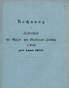 Rechnung der Meisterkasse der Mälzer- und Bierbrauer-Innung in Breslau pro Anno 1854