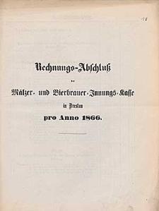 Rechnung-Abschluß der Mälzer- und Bierbrauer-Innungs-Kasse in Breslau pro Anno 1866