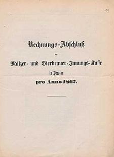 Rechnung-Abschluß der Mälzer- und Bierbrauer-Innungs-Kasse in Breslau pro Anno 1867