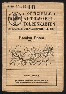 Offizielle Automobil-Tourenkarten des Kaiserlichen Automobil-Clubs. Nr. 18 Breslau-Posen
