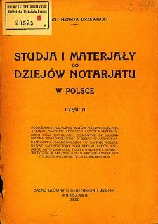 Studja i materjały do dziejów notarjatu w Polsce. Cz. 2