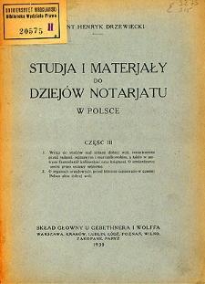 Studja i materjały do dziejów notarjatu w Polsce. Cz. 3