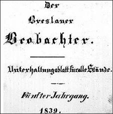 Der Breslauer Beobachter. Ein unterhaltendes Blatt für alle Stände, als Ergänzung zum Breslauer Erzähler. Fünfter Jahrgang. 1839
