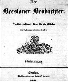 Der Breslauer Beobachter. Ein Unterhaltungs-Blatt für alle Stände. Als Ergänzung zum Breslauer Erzähler. Siebenter Jahrgang 1841