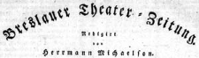 Breslauer Theater-Zeitung Ein Blatt für Kunst, Novellistik, Literatur u. Theater 1832-03-06 Jg. 5 No 183