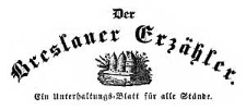 Der Breslauer Erzähler. Ein Unterhaltungs-Blatt für alle Stände. 1835-11-20 Jg. 1 Nr 101