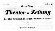 Breslauer Theater-Zeitung Ein Blatt für Kunst, Novellistik, Literatur u. Theater 1836-06-03 Jg. 7 No 42