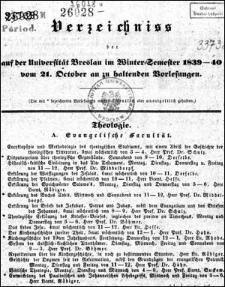 Verzeichniss der Vorlesungen an der Königlichen Universität Breslau im Winter-Semester 1839/1840