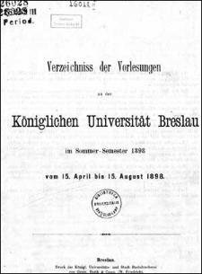 Verzeichniss der Vorlesungen an der Königlichen Universität Breslau im Sommer-Semester 1898