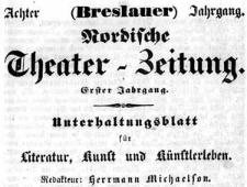 Breslauer Theater-Zeitung (Breslauer) Nordische Theater-Zeitung. Unterhaltungsblatt für Literatur, Kunst und Künstlerleben 1837-10-09 Jg. 8 No 157