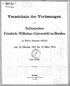 Verzeichniss der Vorlesungen an der Schlesischen Friedrich Wilhelms-Universität zu Breslau im Winter-Semester 1913/1914