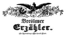 Der Breslauer Erzähler. Ein Unterhaltungs-Blatt für alle Stände. 1847-09-10 Jg. 13 Nr 109