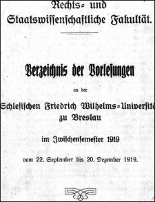 Verzeichniss der Vorlesungen an der Schlesischen Friedrich Wilhelms-Universität zu Breslau im Zwischensemester 1919