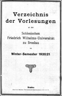 Verzeichniss der Vorlesungen an der Schlesischen Friedrich Wilhelms-Universität zu Breslau im Winter-Semester 1920/1921