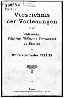 Verzeichniss der Vorlesungen an der Schlesischen Friedrich Wilhelms-Universität zu Breslau im Winter-Semester 1922/1923